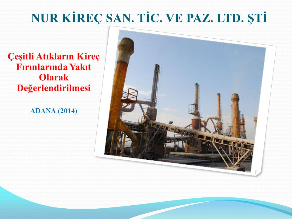 NUR KİREÇ SAN. TİC. VE PAZ. LTD.