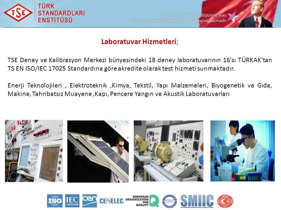 TSE Deney ve Kalibrasyon Merkezi bünyesindeki 18 deney laboratuvarının 16 sı TÜRKAK tan TS EN ISO/IEC 17025 Standardına göre akredite olarak test hizmeti sunmaktadır.