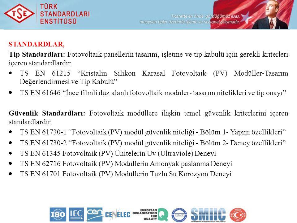 STANDARDLAR, Tip Standardları: Fotovoltaik panellerin tasarım, işletme ve tip kabulü için gerekli kriterleri içeren standardlardır.