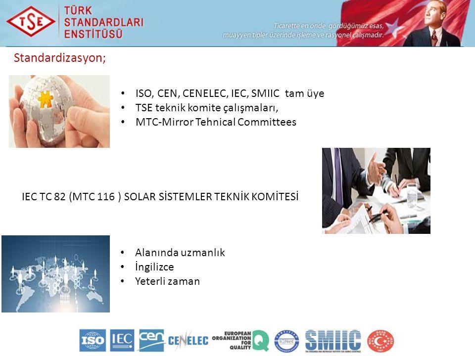 Alanında uzmanlık İngilizce Yeterli zaman Standardizasyon; ISO, CEN, CENELEC, IEC, SMIIC tam üye TSE teknik komite çalışmaları, MTC-Mirror Tehnical Committees IEC TC 82 (MTC 116 ) SOLAR SİSTEMLER TEKNİK KOMİTESİ