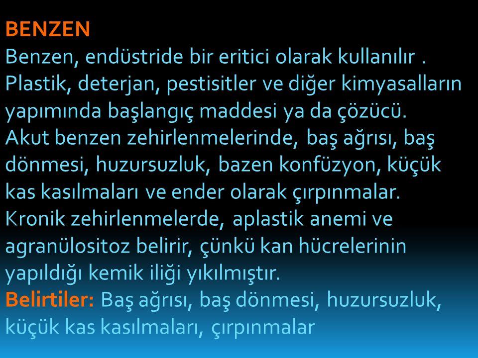 BENZEN Benzen, endüstride bir eritici olarak kullanılır.