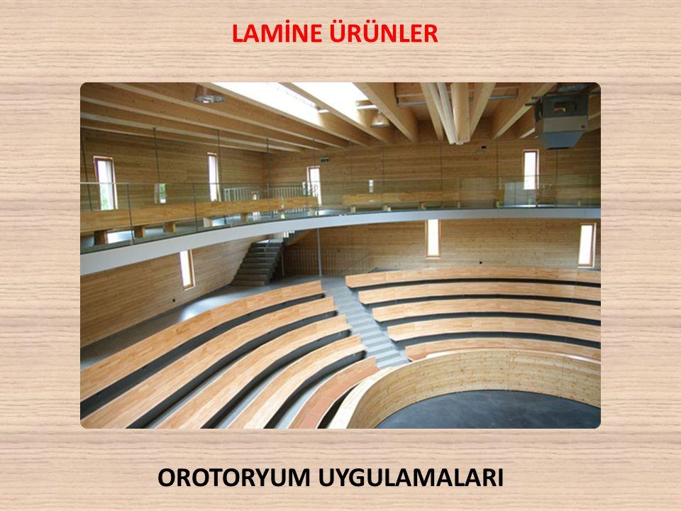LAMİNE ÜRÜNLER OROTORYUM UYGULAMALARI