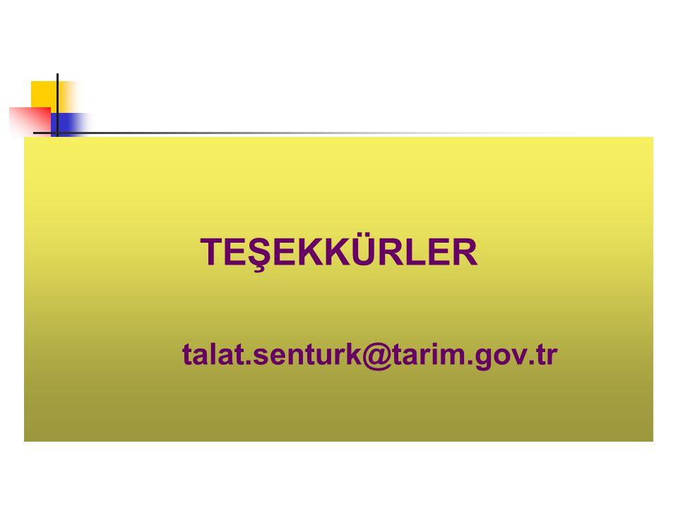 TEŞEKKÜRLER talat.senturk@tarim.gov.tr