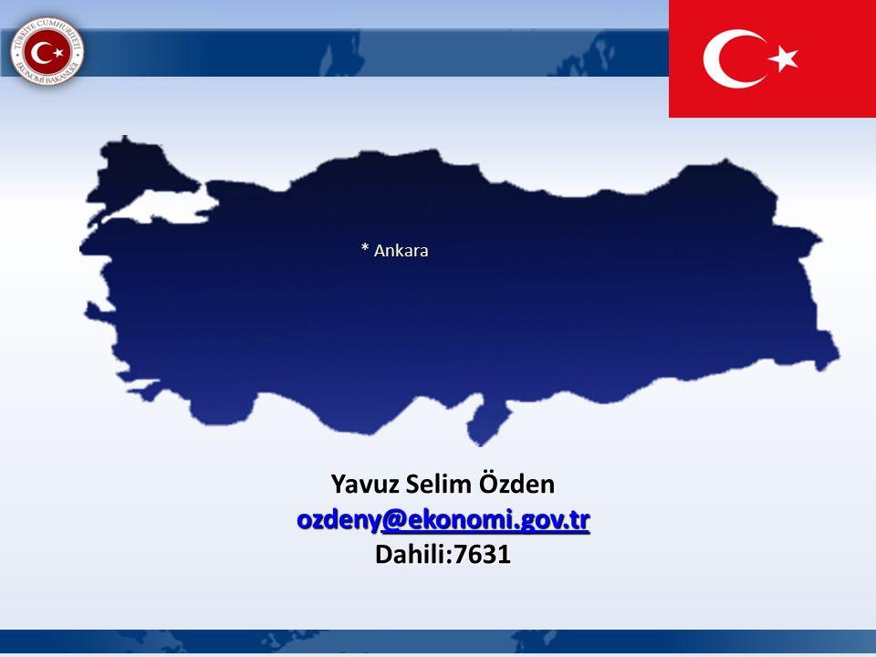 Yavuz Selim Özden ozdeny@ekonomi.gov.tr @ekonomi.gov.tr Dahili:7631 * Ankara