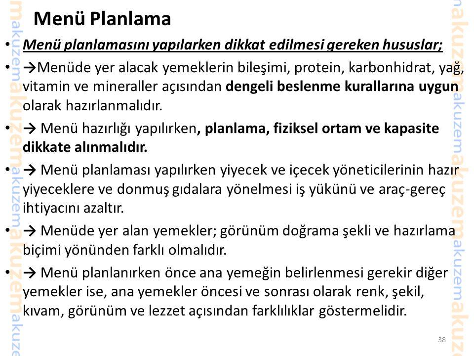 Menü Planlama Menü planlamasını yapılarken dikkat edilmesi gereken hususlar; → Menü planlaması yapılırken ilk dikkate alınması gereken nokta, menü pla