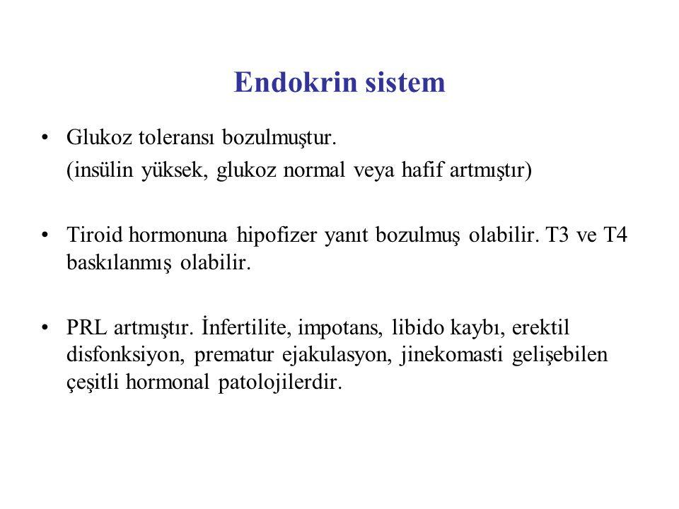 Endokrin sistem Glukoz toleransı bozulmuştur. (insülin yüksek, glukoz normal veya hafif artmıştır) Tiroid hormonuna hipofizer yanıt bozulmuş olabilir.