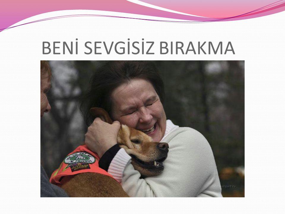 BENİ SEVGİSİZ BIRAKMA