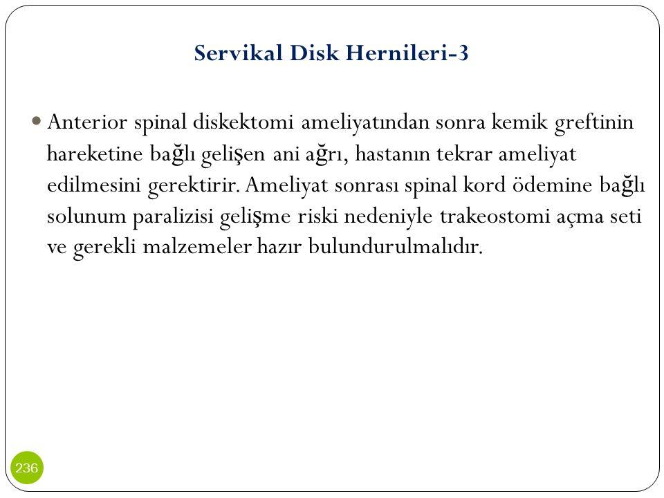 Servikal Disk Hernileri-3 Anterior spinal diskektomi ameliyatından sonra kemik greftinin hareketine ba ğ lı geli ş en ani a ğ rı, hastanın tekrar amel