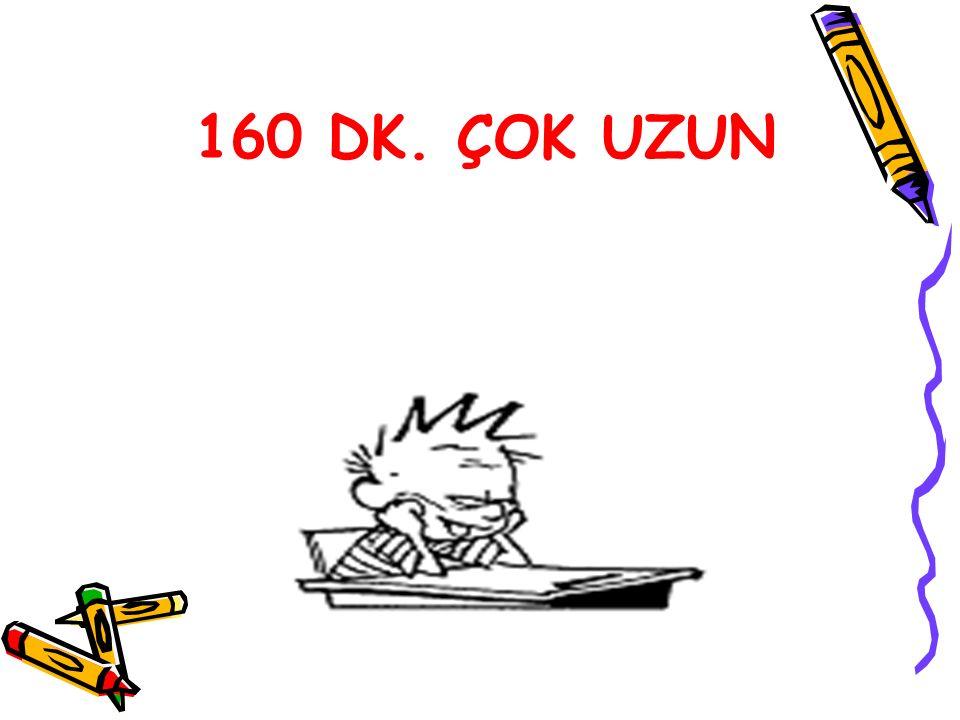 160 DK. ÇOK UZUN