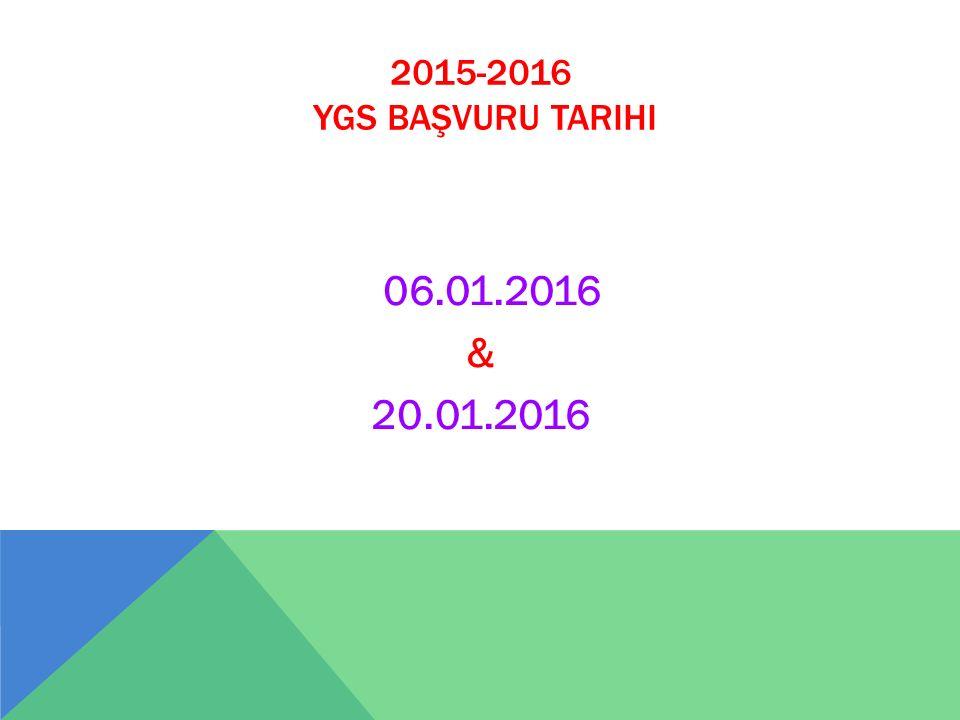2015-2016 YGS BAŞVURU TARIHI 06.01.2016 & 20.01.2016