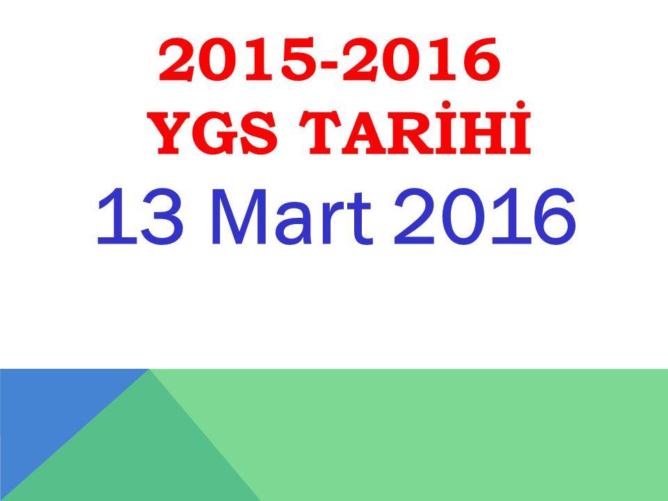 2015-2016 YGS TARİHİ 13 Mart 2016