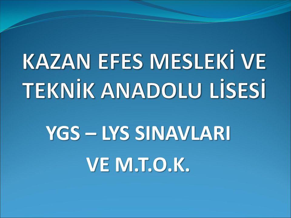 YGS – LYS SINAVLARI VE M.T.O.K.