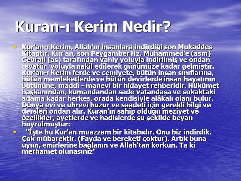 Kuran-ı Kerim Nedir? Kur'an-ı Kerim, Allah'ın insanlara indirdiği son Mukaddes Kitaptır. Kur'an, son Peygamber Hz. Muhammed'e (asm) Cebrail (as) taraf