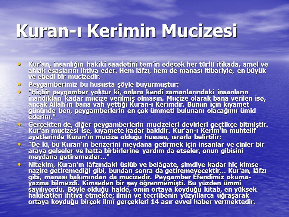 Kuran-ı Kerimin Mucizesi Kur'an, insanlığın hakikî saadetini tem'in edecek her türlü itikada, amel ve ahlâk esaslarını ihtiva eder. Hem lâfzı, hem de