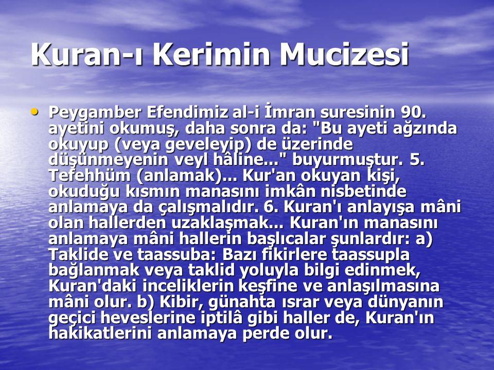 Kuran-ı Kerimin Mucizesi Peygamber Efendimiz al-i İmran suresinin 90. ayetini okumuş, daha sonra da: