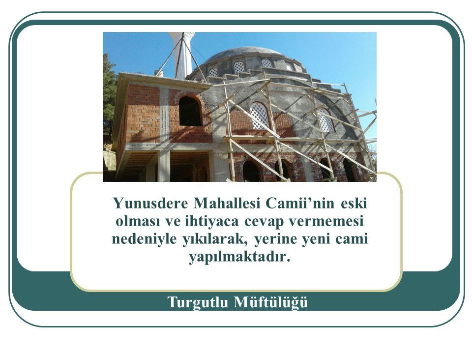 Yunusdere Mahallesi Camii'nin eski olması ve ihtiyaca cevap vermemesi nedeniyle yıkılarak, yerine yeni cami yapılmaktadır.