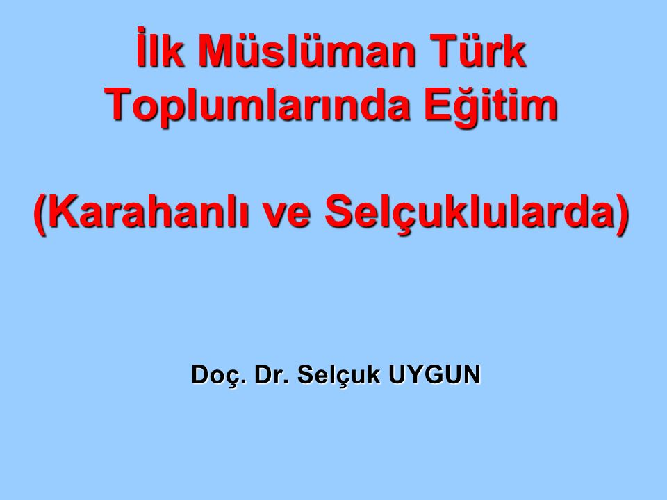 İÇERİK İslam'dan Sonra Türklerde Eğitim a)Türk Müslüman Devletlerinde Eğitim 1)Eğitimin Genel Özellikleri 2)Bazı Önemli Kişiler ( Farabi, İbni Sina, Balasagunlu Yusuf, Kaşgarlı Mahmut) b)Selçuklularda Eğitim 1)Eğitimin Genel Özellikleri 2)Eğitim Kurumları( Örgün ve Yaygın) 3)Bazı Kişiler ( Nizamülmülk, Mevlana, Nasrettin Hoca)