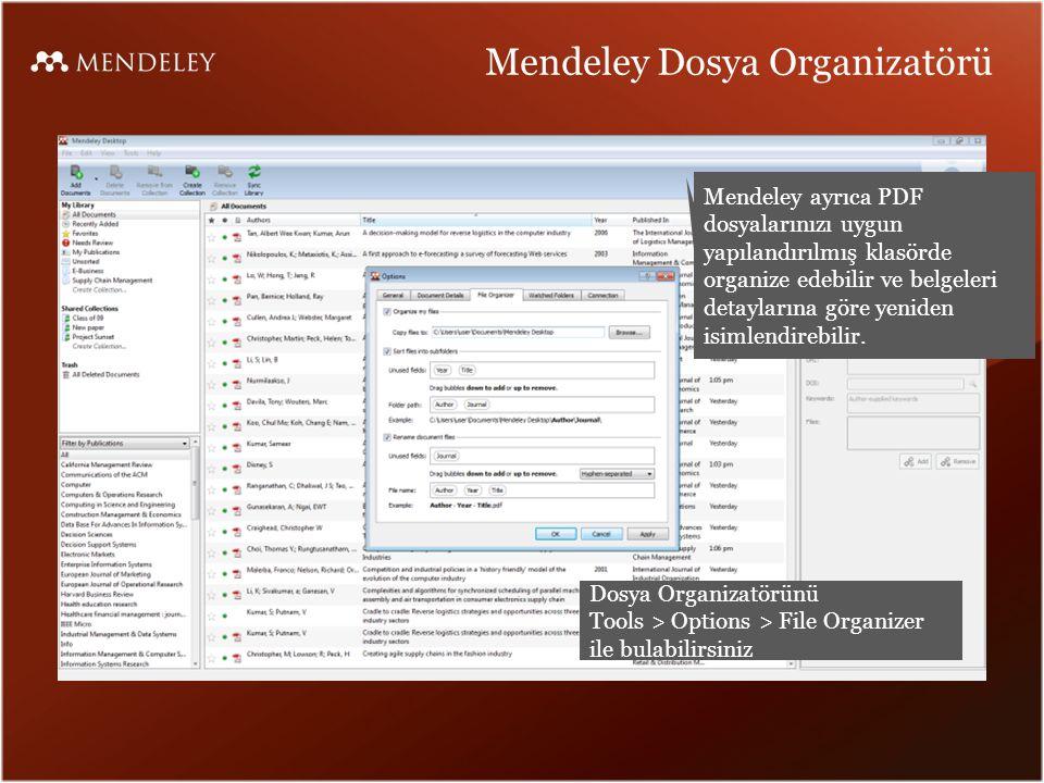 Mendeley Dosya Organizatörü Mendeley ayrıca PDF dosyalarınızı uygun yapılandırılmış klasörde organize edebilir ve belgeleri detaylarına göre yeniden isimlendirebilir.