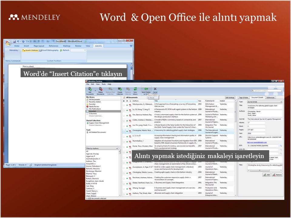 Word & Open Office ile alıntı yapmak Word'de Insert Citation e tıklayın Alıntı yapmak istediğiniz makaleyi işaretleyin