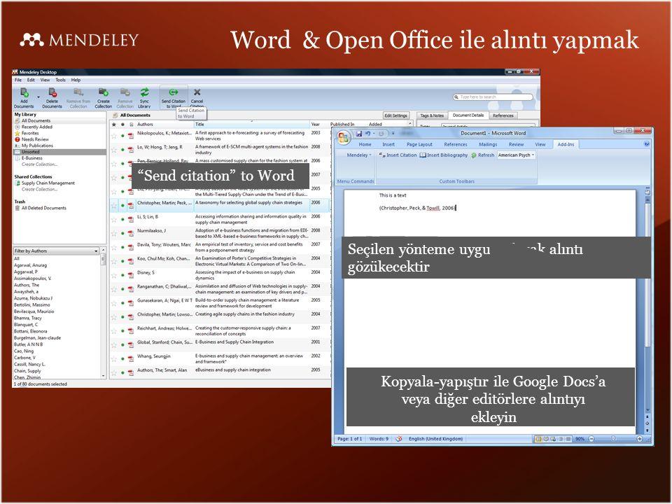 Word & Open Office ile alıntı yapmak Send citation to Word Seçilen yönteme uygun olarak alıntı gözükecektir Kopyala-yapıştır ile Google Docs'a veya diğer editörlere alıntıyı ekleyin
