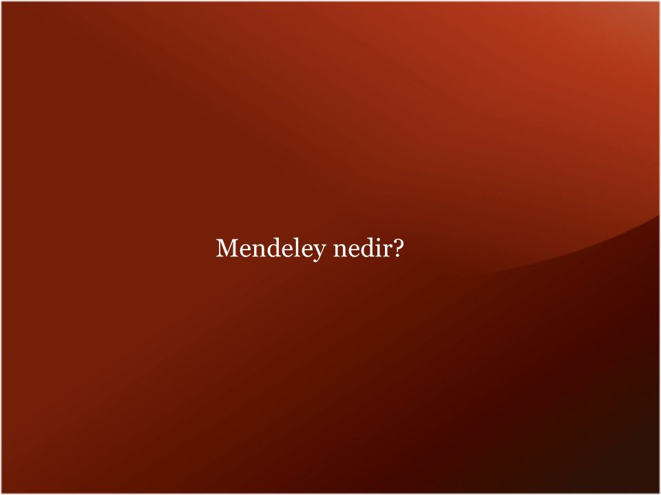 Mendeley Nedir.