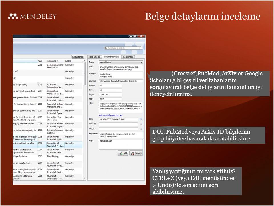 Belge detaylarını inceleme (Crossref, PubMed, ArXiv or Google Scholar) gibi çeşitli veritabanlarını sorgulayarak belge detaylarını tamamlamayı deneyebilirsiniz.