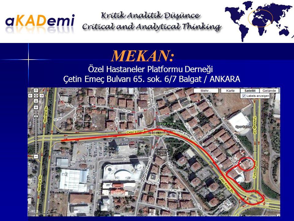 MEKAN: Özel Hastaneler Platformu Derneği Çetin Emeç Bulvarı 65. sok. 6/7 Balgat / ANKARA