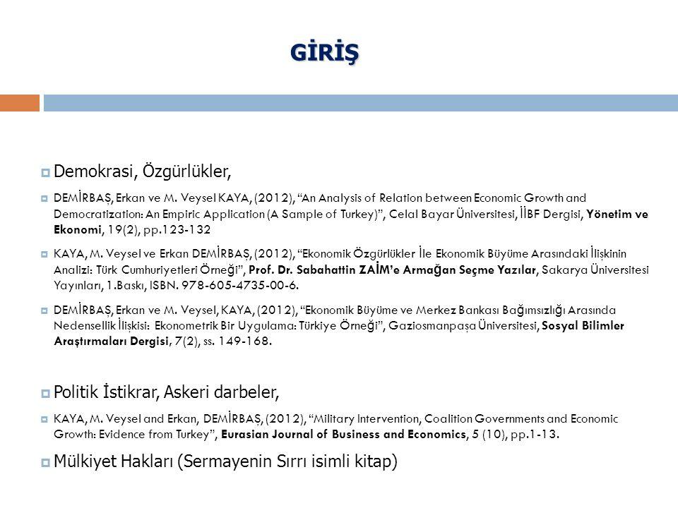 "GİRİŞ  Demokrasi, Özgürlükler,  DEM İ RBAŞ, Erkan ve M. Veysel KAYA, (2012), ""An Analysis of Relation between Economic Growth and Democratization: A"