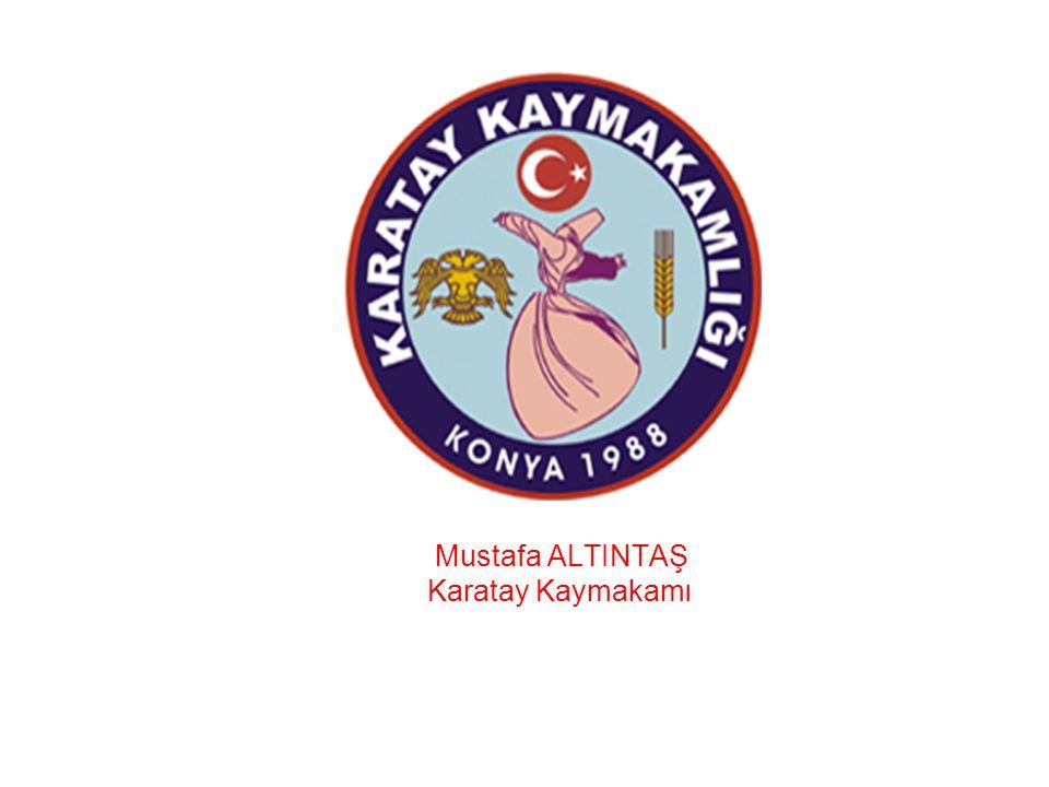 Mustafa ALTINTAŞ Karatay Kaymakamı