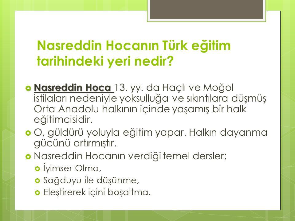 Nasreddin Hocanın Türk eğitim tarihindeki yeri nedir.