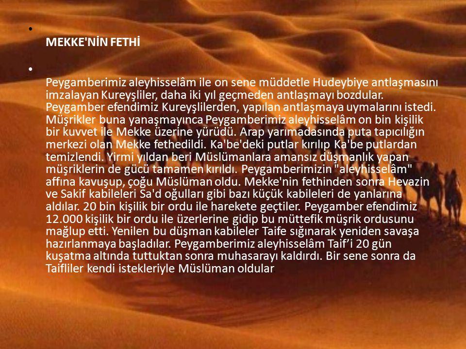 MEKKE NİN FETHİ Peygamberimiz aleyhisselâm ile on sene müddetle Hudeybiye antlaşmasını imzalayan Kureyşliler, daha iki yıl geçmeden antlaşmayı bozdular.