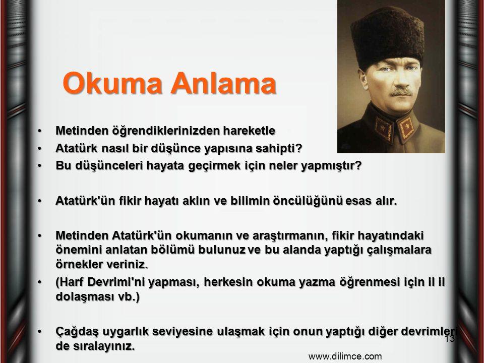Okuma Anlama Metinden öğrendiklerinizden hareketleMetinden öğrendiklerinizden hareketle Atatürk nasıl bir düşünce yapısına sahipti?Atatürk nasıl bir d