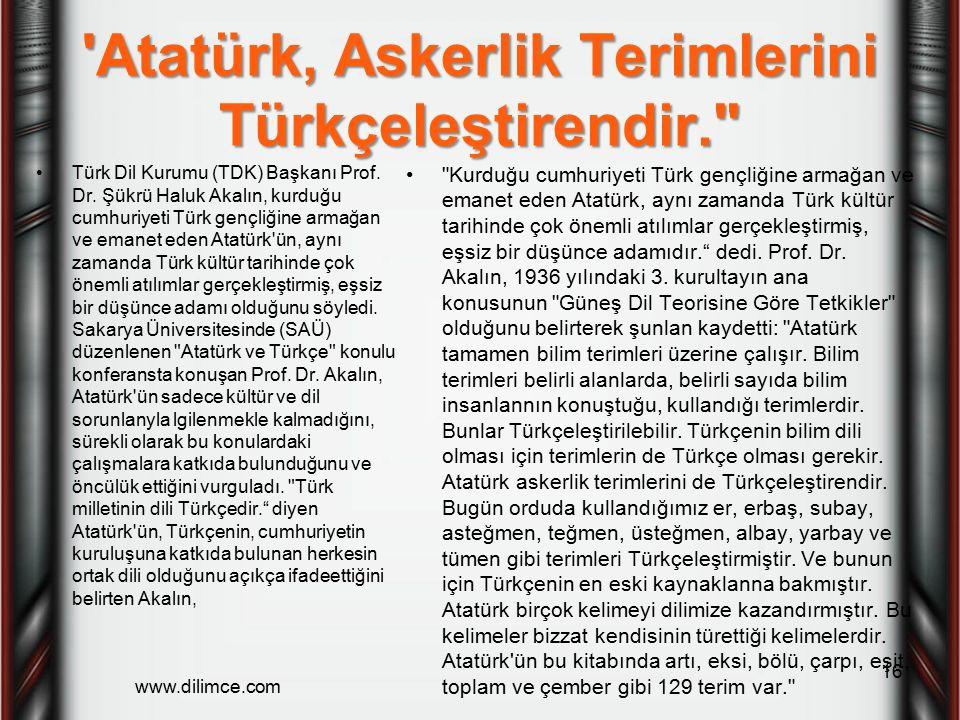 'Atatürk, Askerlik Terimlerini Türkçeleştirendir.