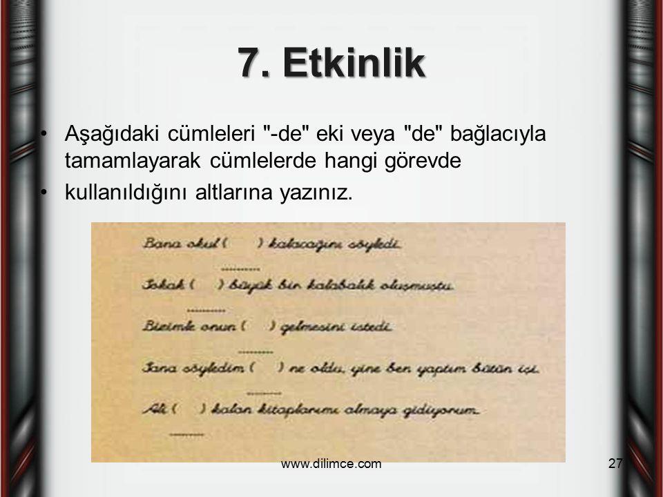 7. Etkinlik Aşağıdaki cümleleri