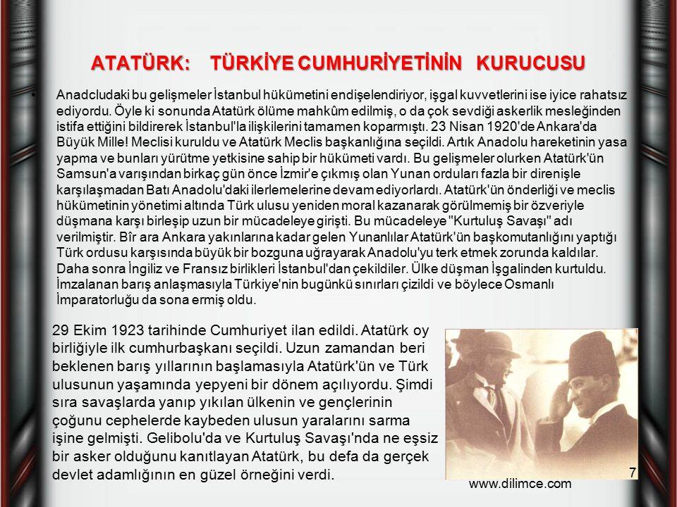 ATATÜRK: TÜRKİYE CUMHURİYETİNİN KURUCUSU Anadcludaki bu gelişmeler İstanbul hükümetini endişelendiriyor, işgal kuvvetlerini ise iyice rahatsız ediyord