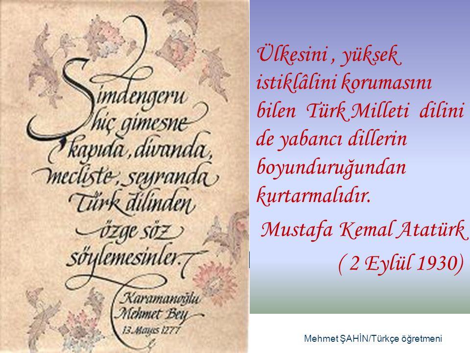 Ülkesini, yüksek istiklâlini korumasını bilen Türk Milleti dilini de yabancı dillerin boyunduruğundan kurtarmalıdır.