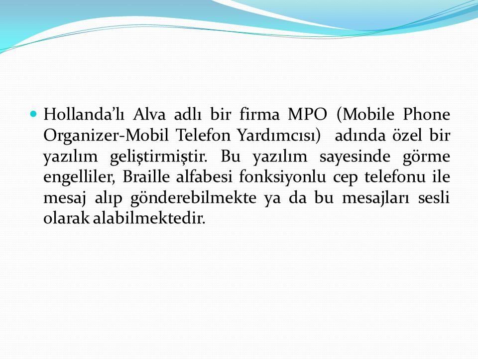 Hollanda'lı Alva adlı bir firma MPO (Mobile Phone Organizer-Mobil Telefon Yardımcısı) adında özel bir yazılım geliştirmiştir.