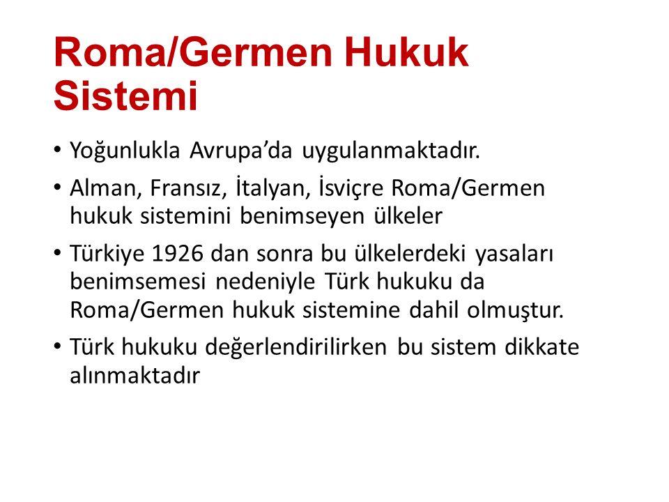 Roma/Germen Hukuk Sistemi Yoğunlukla Avrupa'da uygulanmaktadır. Alman, Fransız, İtalyan, İsviçre Roma/Germen hukuk sistemini benimseyen ülkeler Türkiy