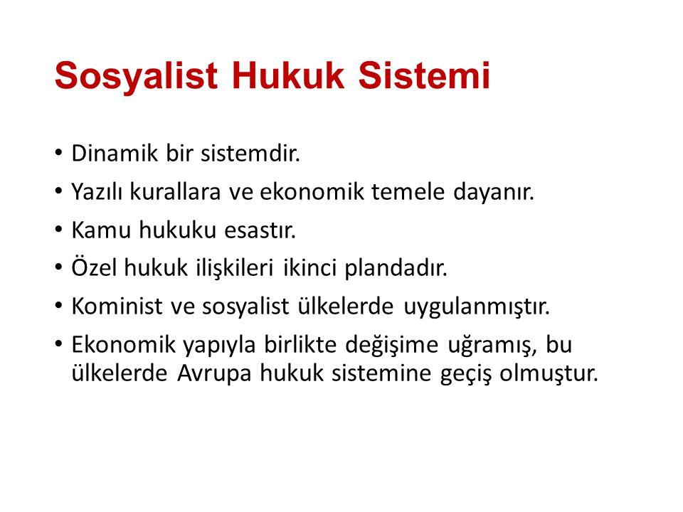 Sosyalist Hukuk Sistemi Dinamik bir sistemdir. Yazılı kurallara ve ekonomik temele dayanır. Kamu hukuku esastır. Özel hukuk ilişkileri ikinci plandadı