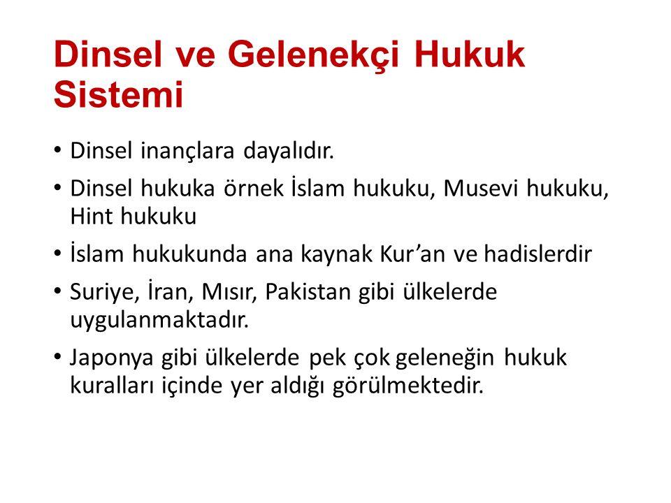 Dinsel ve Gelenekçi Hukuk Sistemi Dinsel inançlara dayalıdır. Dinsel hukuka örnek İslam hukuku, Musevi hukuku, Hint hukuku İslam hukukunda ana kaynak