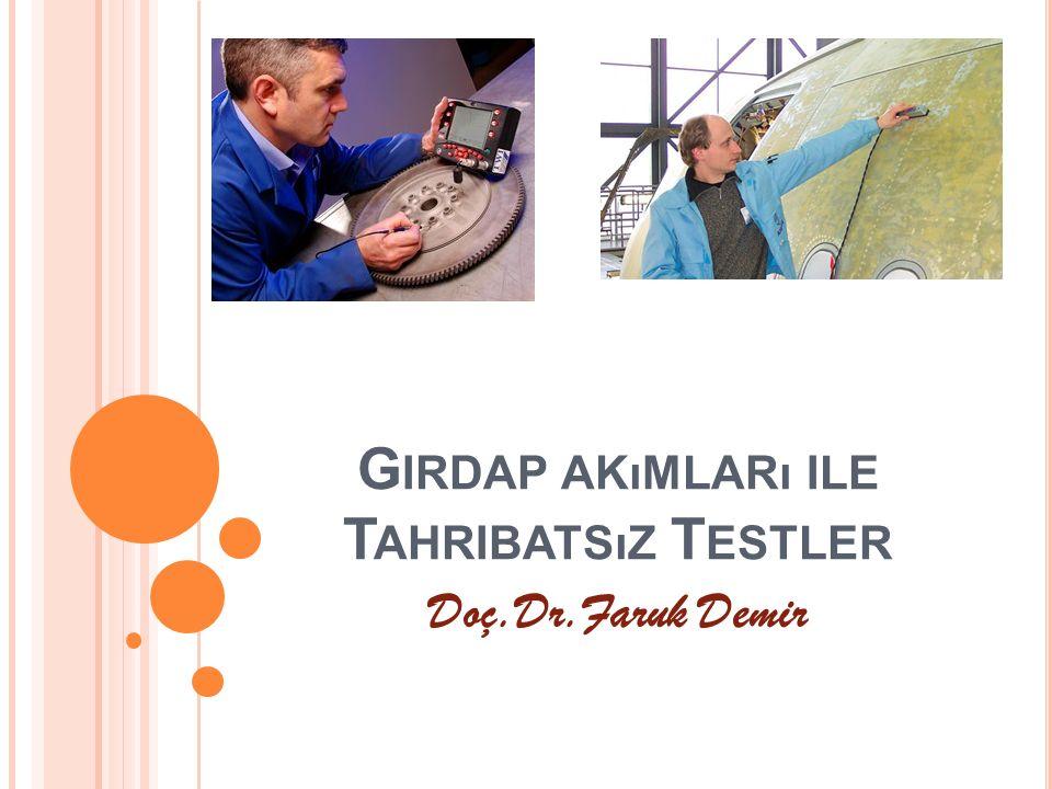G IRDAP AKıMLARı ILE T AHRIBATSıZ T ESTLER Doç.Dr.Faruk Demir