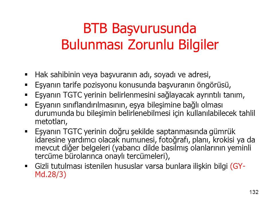 131 BTB Başvurusu  Bağlayıcı Tarife Bilgisi Başvuru Formu ile yetkilendirilmiş Bölge Müdürlüğe yapılır.