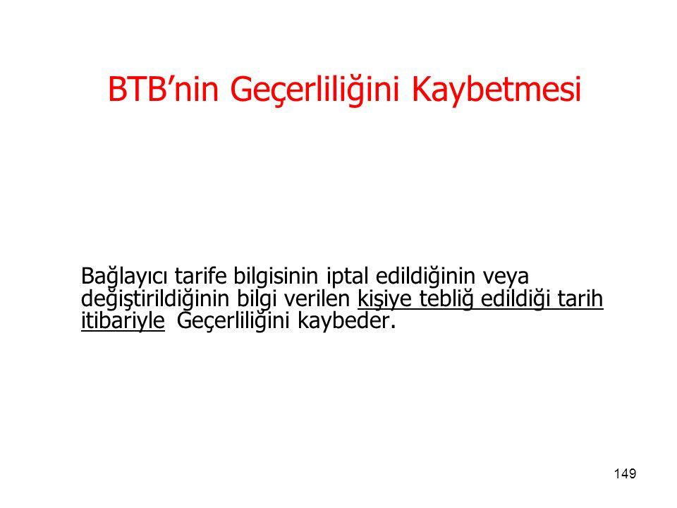 148 Talep edenin verdiği yanlış ve eksik bilgiye dayanan BTB iptal edilir.