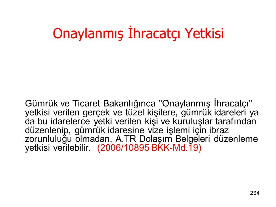233 Türkiye ile Avrupa Topluluğu Arasında Oluşturulan Gümrük Birliğinin Uygulanmasına İlişkin Esaslar Hakkında Kararı (23.08.2006 tarihli, 2006/10895 sayılı BKK)