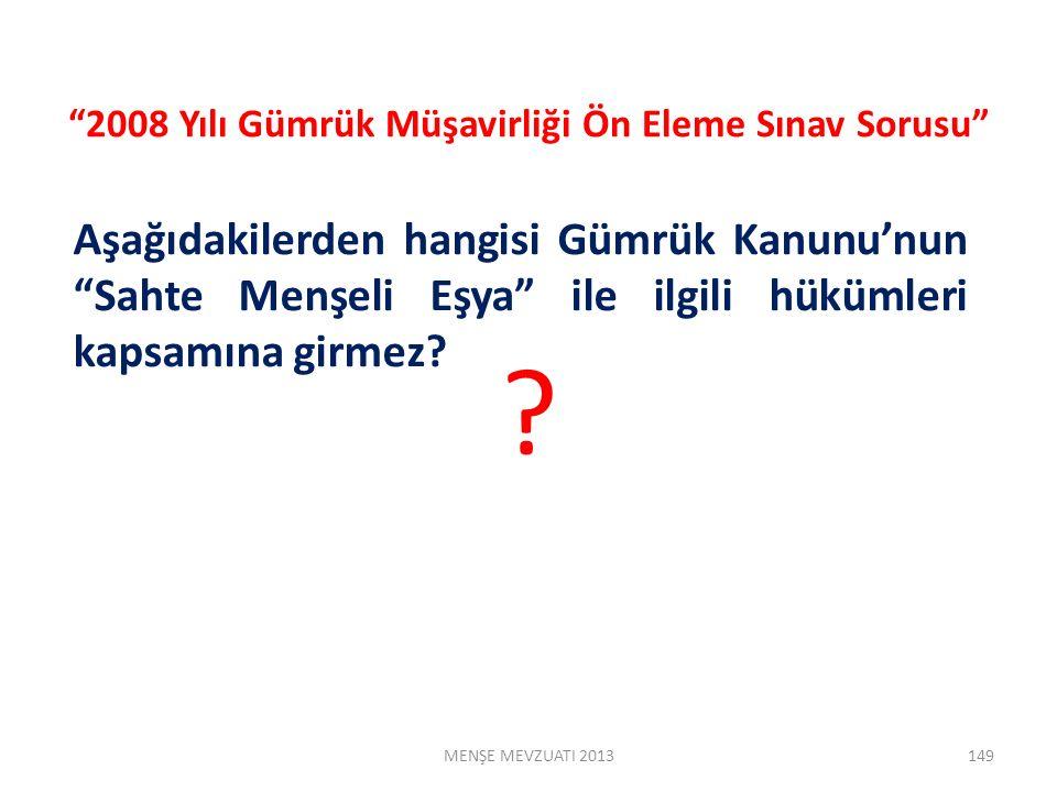 2008 Yılı Gümrük Müşavirliği Ön Eleme Sınav Sorusu .