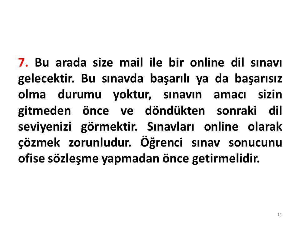 7. Bu arada size mail ile bir online dil sınavı gelecektir.
