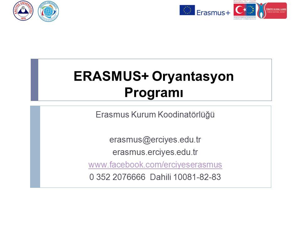 ERASMUS+ Oryantasyon Programı Erasmus Kurum Koodinatörlüğü erasmus@erciyes.edu.tr erasmus.erciyes.edu.tr www.facebook.com/erciyeserasmus 0 352 2076666