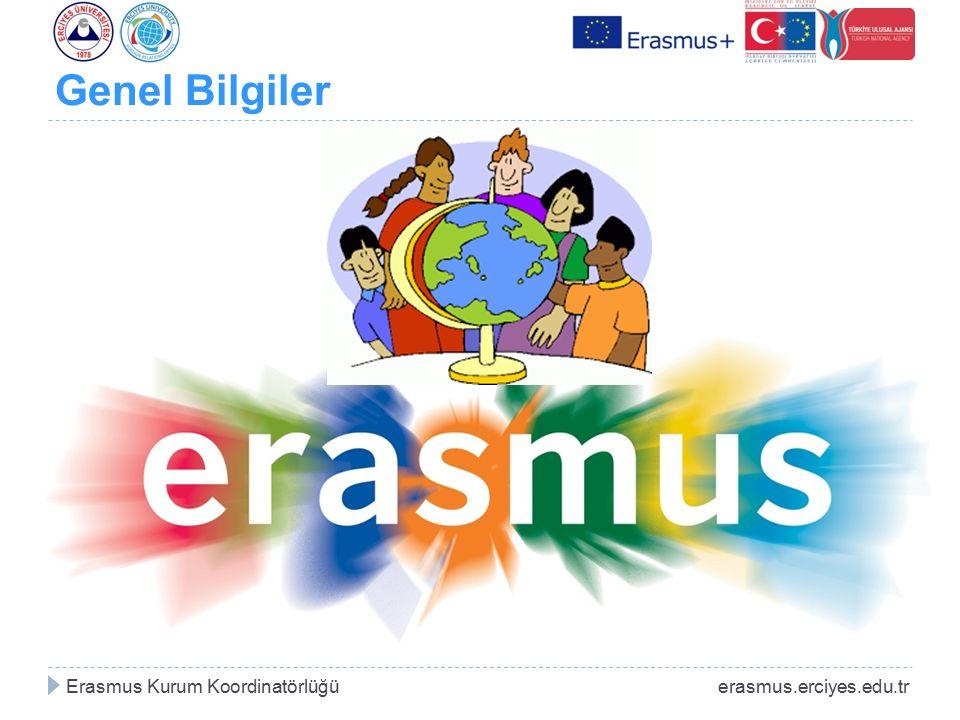 GEREKLİ BİLGİLER Erciyes Üniversitesi'nin Erasmus ID kodu: TR KAYSERI01 Erasmus Kurum Koordinatörü: Yrd.