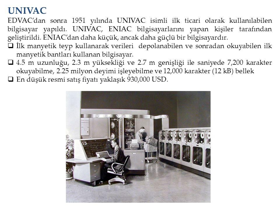 EDVAC'dan sonra 1951 yılında UNIVAC isimli ilk ticari olarak kullanılabilen bilgisayar yapıldı. UNIVAC, ENIAC bilgisayarlarını yapan kişiler tarafında