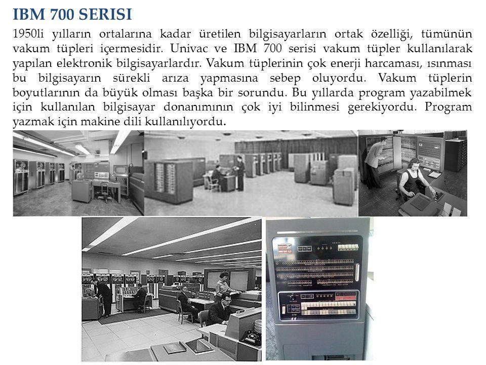 1950li yılların ortalarına kadar üretilen bilgisayarların ortak özelliği, tümünün vakum tüpleri içermesidir. Univac ve IBM 700 serisi vakum tüpler kul
